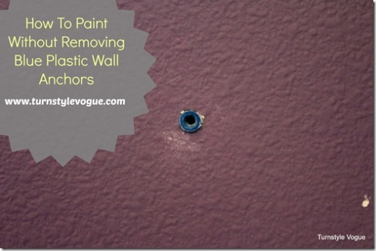 How-To-Paint-Without-Removing-Blue-Plastic-Wall-Anchors-www_turnstylevogue_thumb